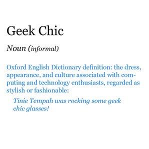 Pop Dictionary: Geek Chic